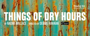 youngvic-things_of_dry_hours-todaytix